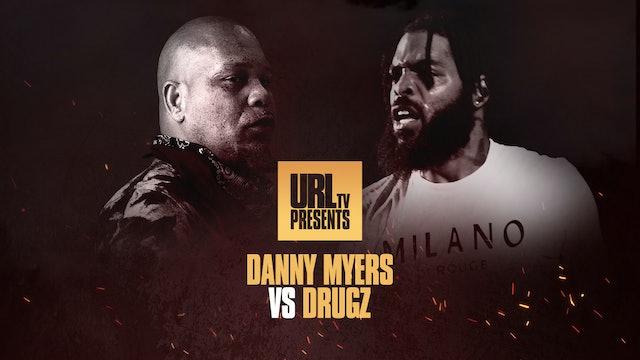DANNY MYERS VS DRUGZ
