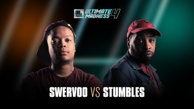 SWERVOO VS STUMBLES