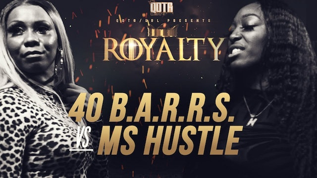 40 B.A.R.R.S VS MS. HUSTLE