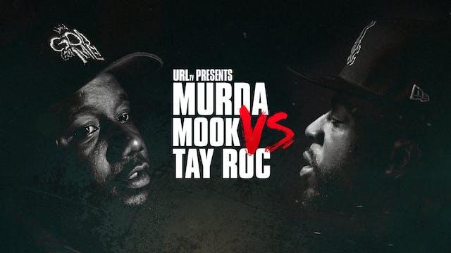 MURDA MOOK VS TAY ROC