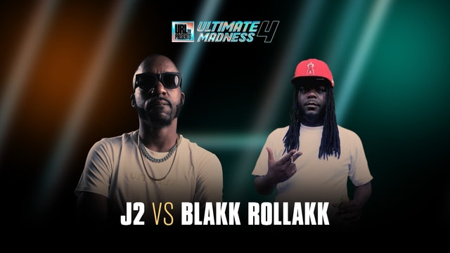 J2 VS BLAKK ROLLAKK