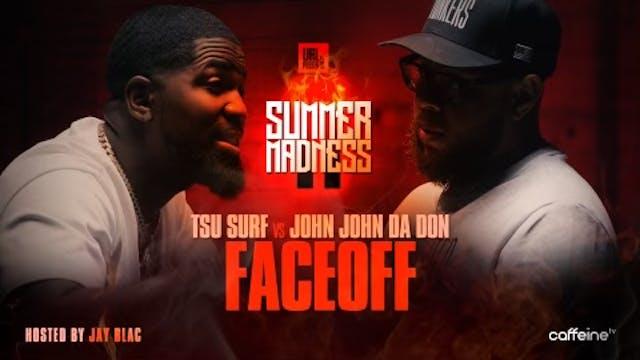 FACE/OFF: TSU SURF VS JOHN JOHN DA DON
