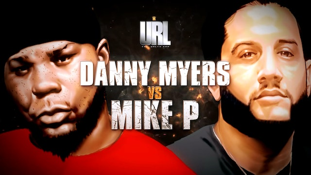 DANNY MYERS VS MIKE P
