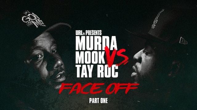 MURDA MOOK VS TAY ROC FACE OFF