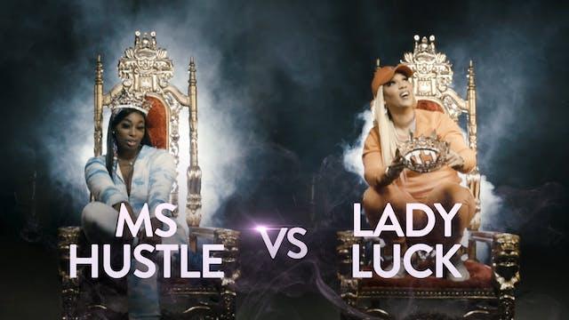 MS HUSTLE VS LADY LUCK