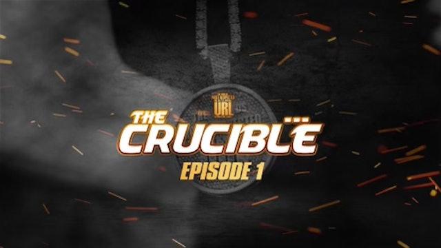 THE CRUCIBLE: EP1/PT1: NC