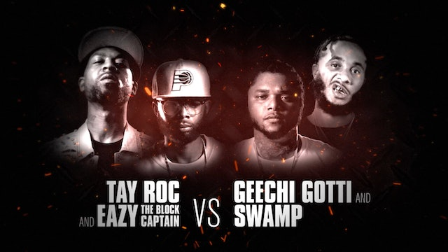 TAY ROC + EAZY THE BLOCK CAPTAIN VS GEECHI GOTTI + SWAMP