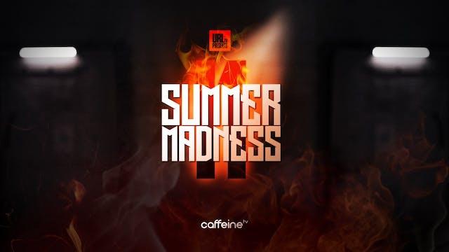 SUMMER MADNESS 11 ANNOUNCEMENT