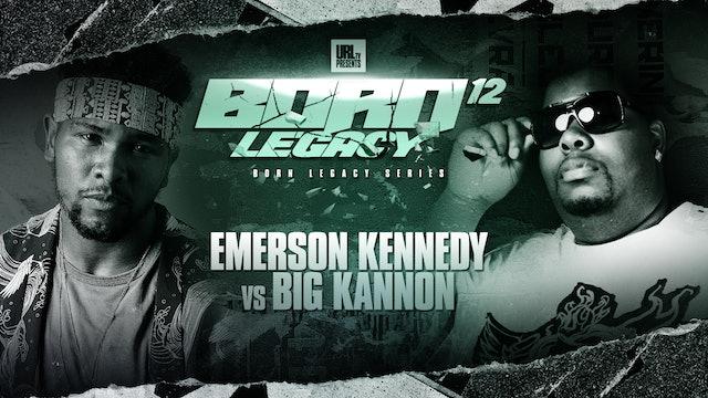 EMERSON KENNEDY VS BIG KANNON