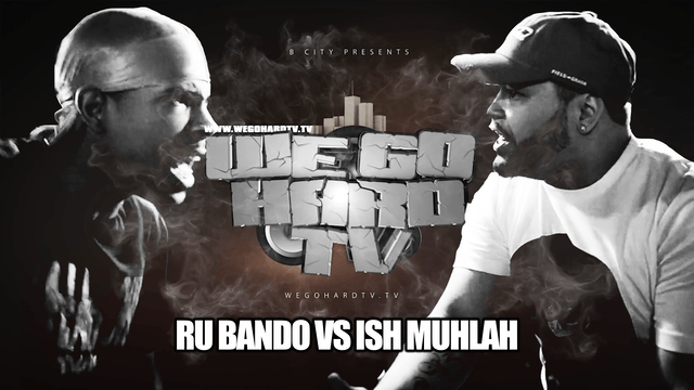 RU BANDO VS ISH MULAH