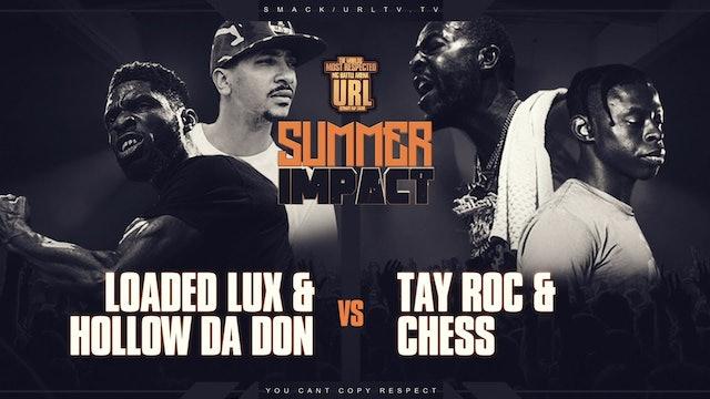 LOADED LUX + HOLLOW DA DON VS TAY ROC + CHESS