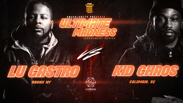 LU CASTRO VS KID CHAOS