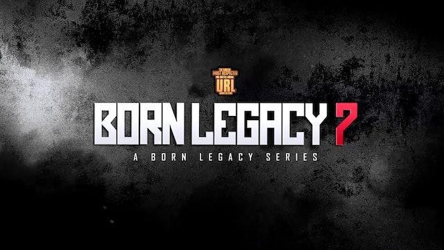 BORN LEGACY 7