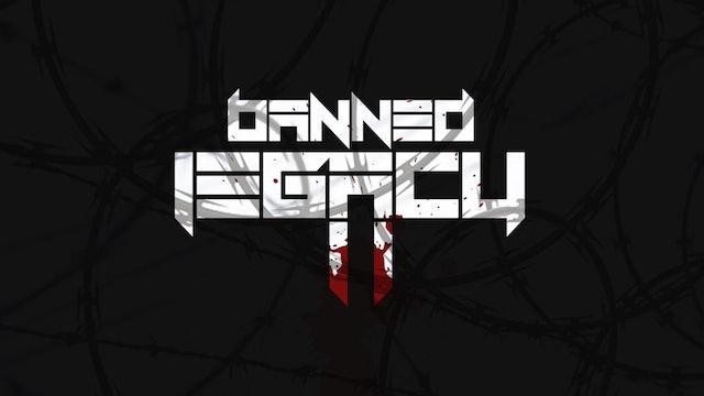 BANNED LEGACY II