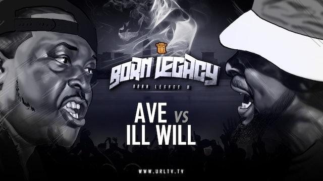 AVE VS ILL WILL