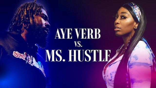 AYE VERB VS MS HUSTLE
