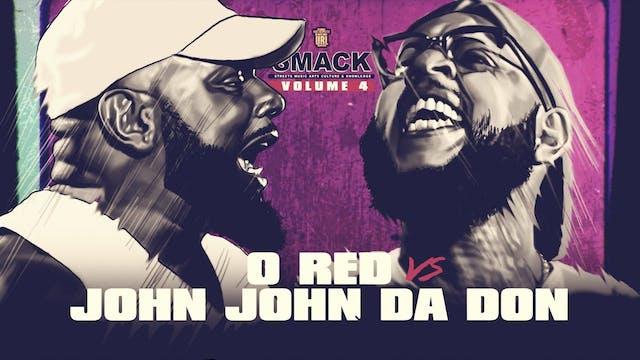 O-RED VS JOHN JOHN DA DON