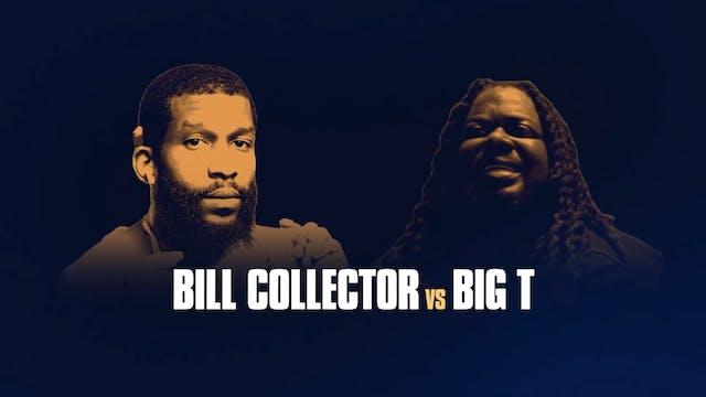 BILL COLLECTOR VS BIG-T
