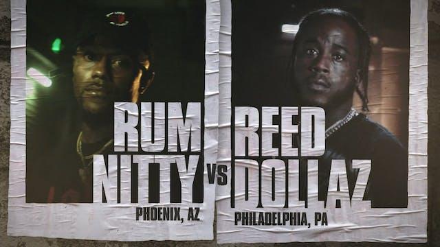RUM NITTY VS REED DOLLAZ