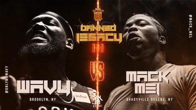MR WAVY VS MACK MEL