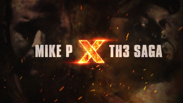 MIKE P VS TH3 SAGA