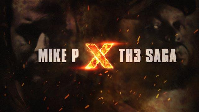 MIKE P VS TH3 SAGA