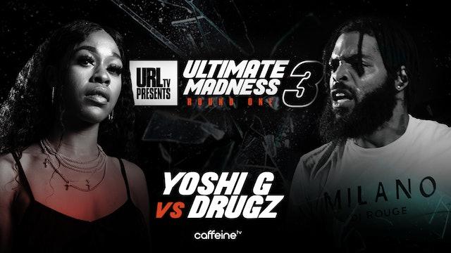 YOSHI G VS DRUGZ