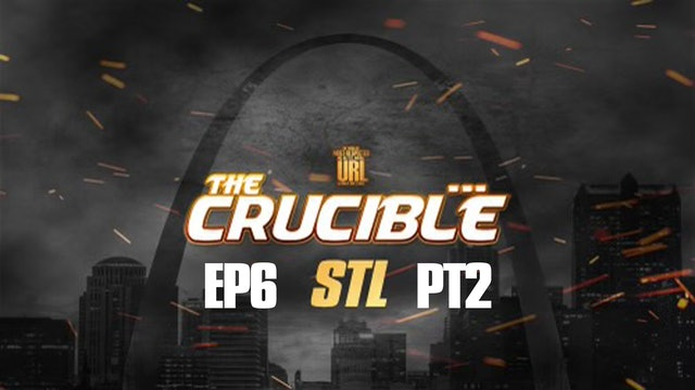 THE CRUCIBLE: EP6/PT2: STL