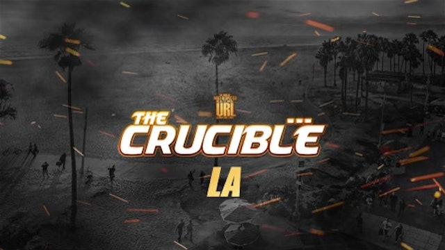 THE CRUCIBLE: EP3/PT1: LA