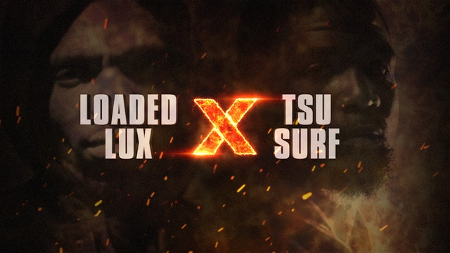 LOADED LUX VS TSU SURF