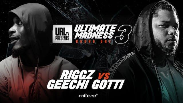 RIGGZ VS GEECHI GOTTI