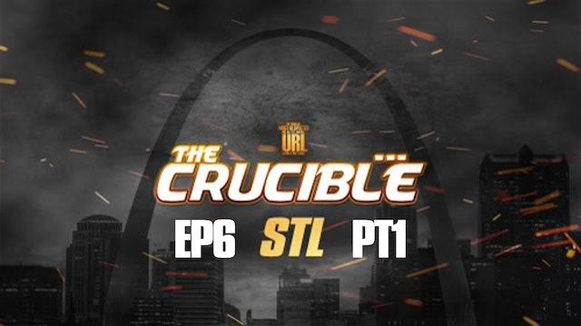 THE CRUCIBLE: EP6/PT1: STL