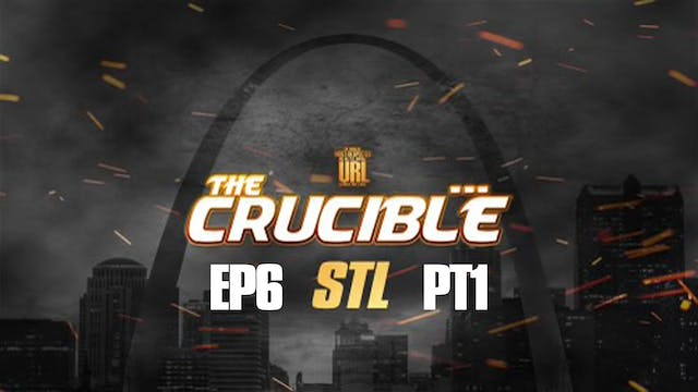 THE CRUCIBLE: EP6/PT1: STL