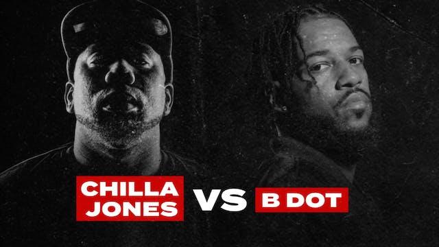 CHILLA JONES VS B DOT