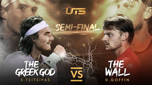 SEMI 2 - TSITSIPAS vs GOFFIN