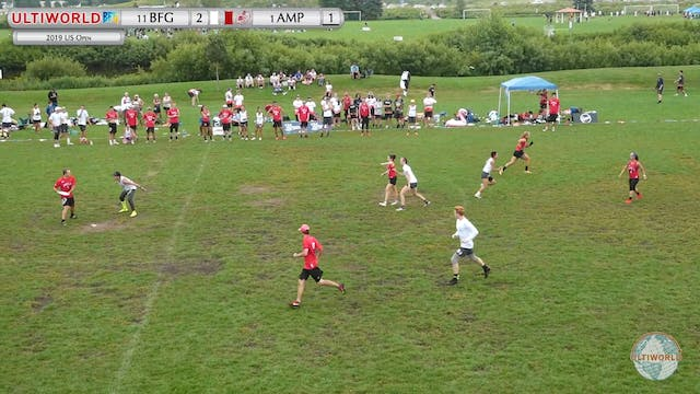 US Open 2019: #1 AMP vs #11 BFG (X 5th Place Semi)