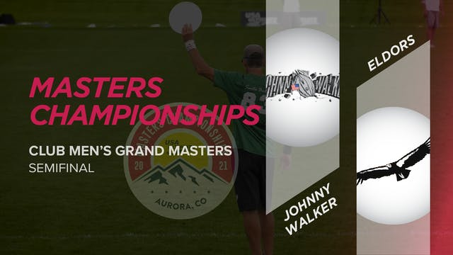 Johnny Walker vs. Eldors | Men's Grand Masters Semifinal