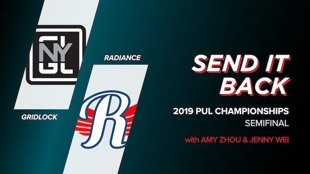 Gridlock vs Radiance: 2019 PUL Championships Semi (Send it Back)