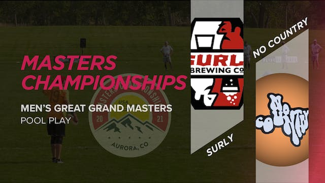 Surly vs. No Country 50 | Men's Great Grand Masters Pool Play