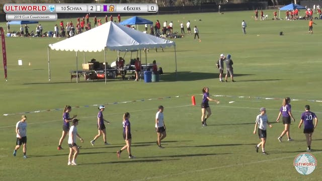#4 6ixers vs #10 Schwa (W Pool Play, 2019 Club Championships)