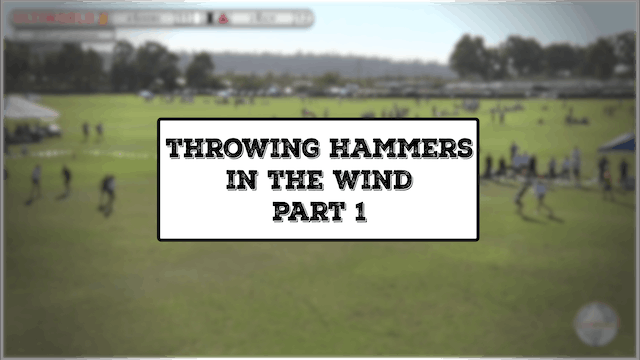 Throwing Hammers in the Wind | Part 1...