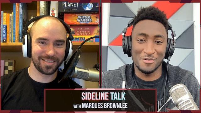 Sideline Talk Episode 39: Marques Brownlee