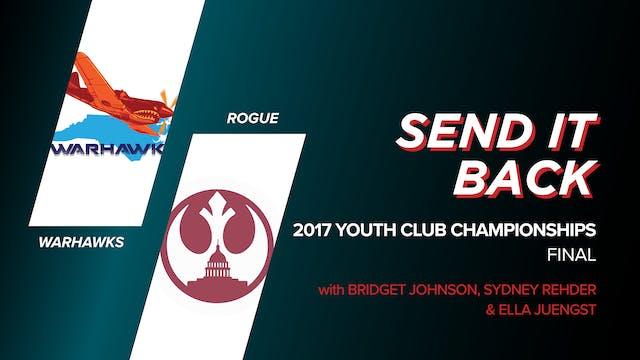 NC Warhawks vs DC Rogue: 2017 YCC Final (Send It Back)