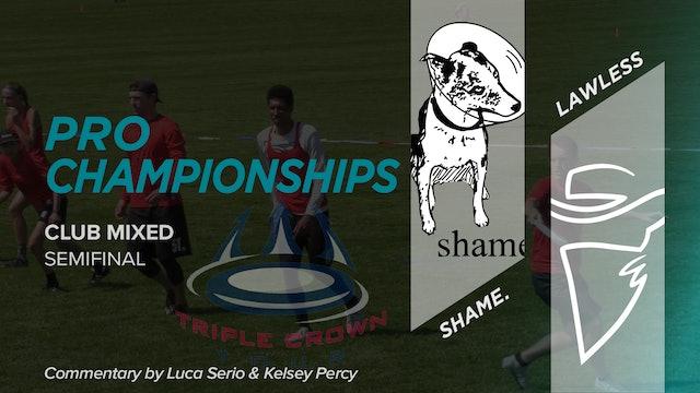 Lawless vs. shame. | Mixed Semifinal