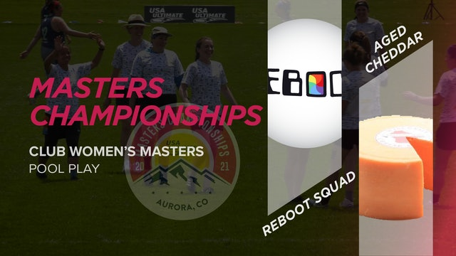 Reboot Squad vs. Aged Cheddar | Women's Masters Pool Play