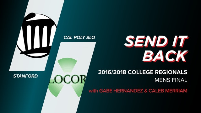 Stanford vs Cal Poly SLO: 2016/2018 College Regional Final (Send it Back)