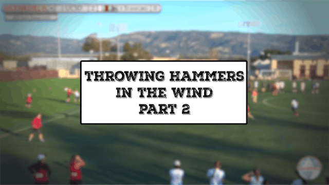 Throwing Hammers in the Wind | Part 2...