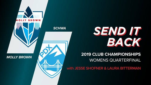 Schwa vs Molly Brown: 2019 Club Championships Quarter (Send it Back)