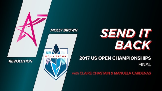 Revolution vs Molly Brown: 2017 US Open Final (Send it Back)