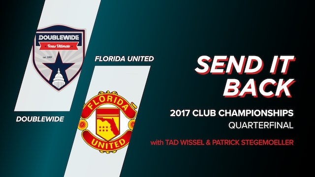Doublewide vs Florida United: 2017 Club Championships Quarter (Send it Back)
